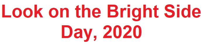 Look on the Bright Side Day, 2020
