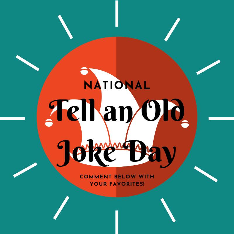 Tell An Old Joke Day, 2021